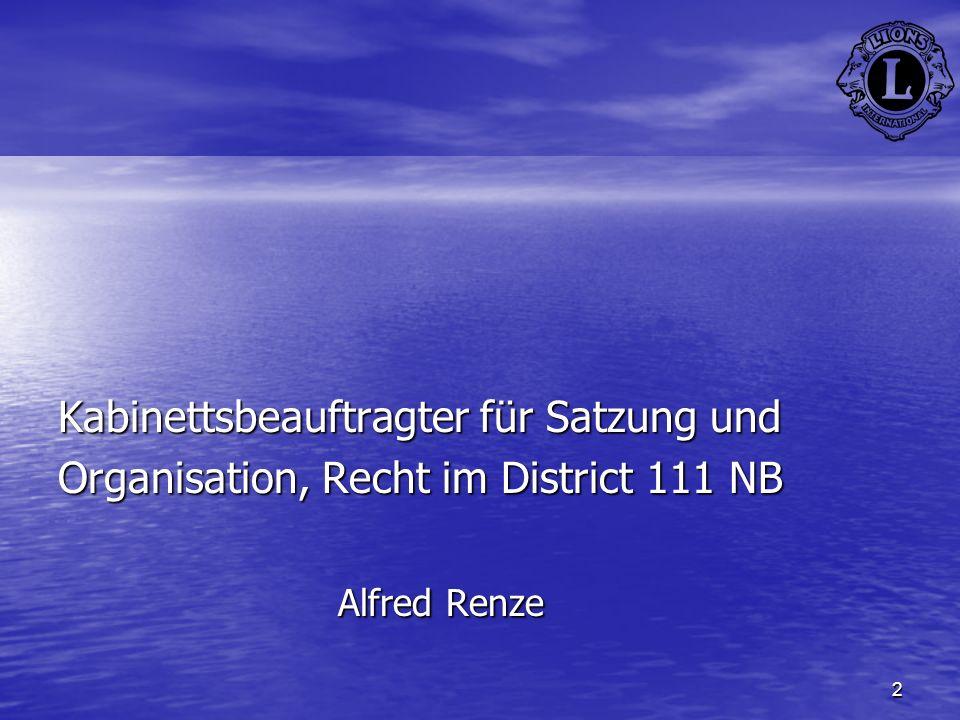 2 Kabinettsbeauftragter für Satzung und Organisation, Recht im District 111 NB Alfred Renze Alfred Renze