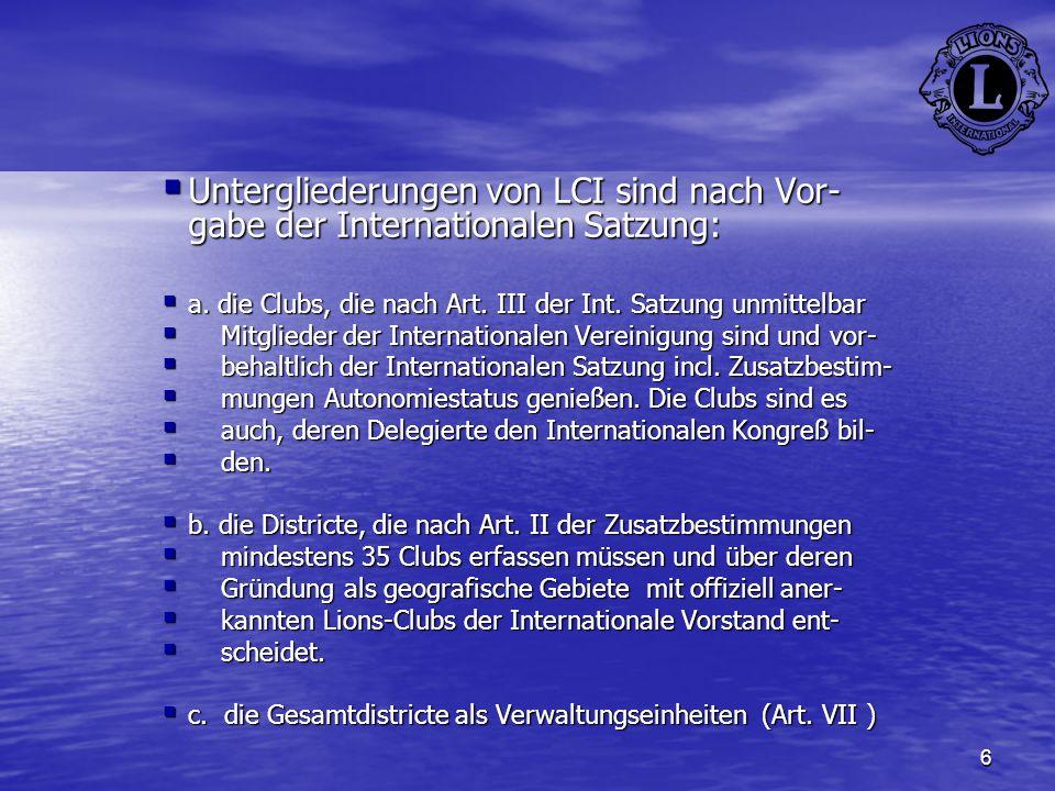 6 Untergliederungen von LCI sind nach Vor- gabe der Internationalen Satzung: Untergliederungen von LCI sind nach Vor- gabe der Internationalen Satzung