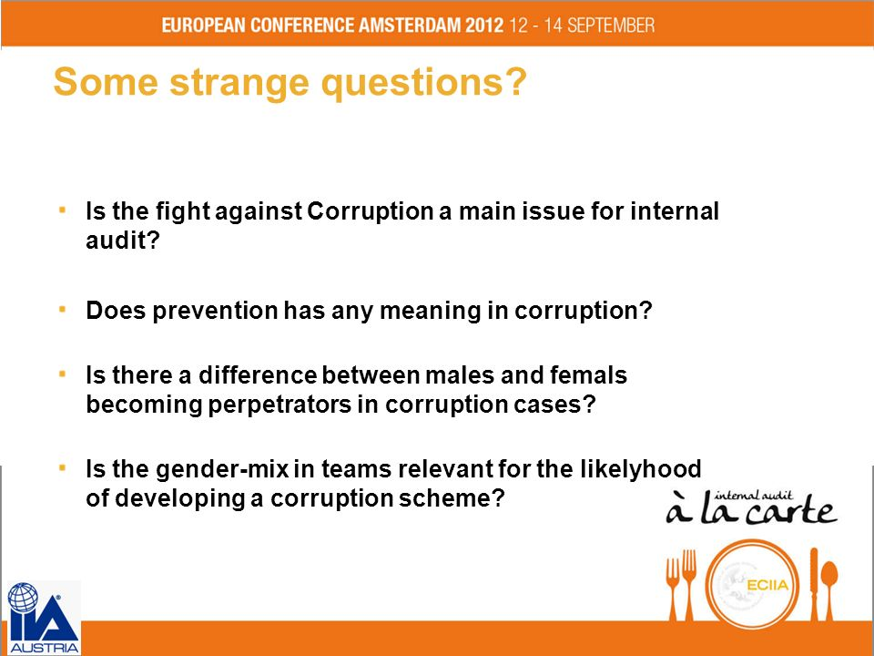 Some strange questions? Is the fight against Corruption a main issue for internal audit? Does prevention has any meaning in corruption? Is there a dif