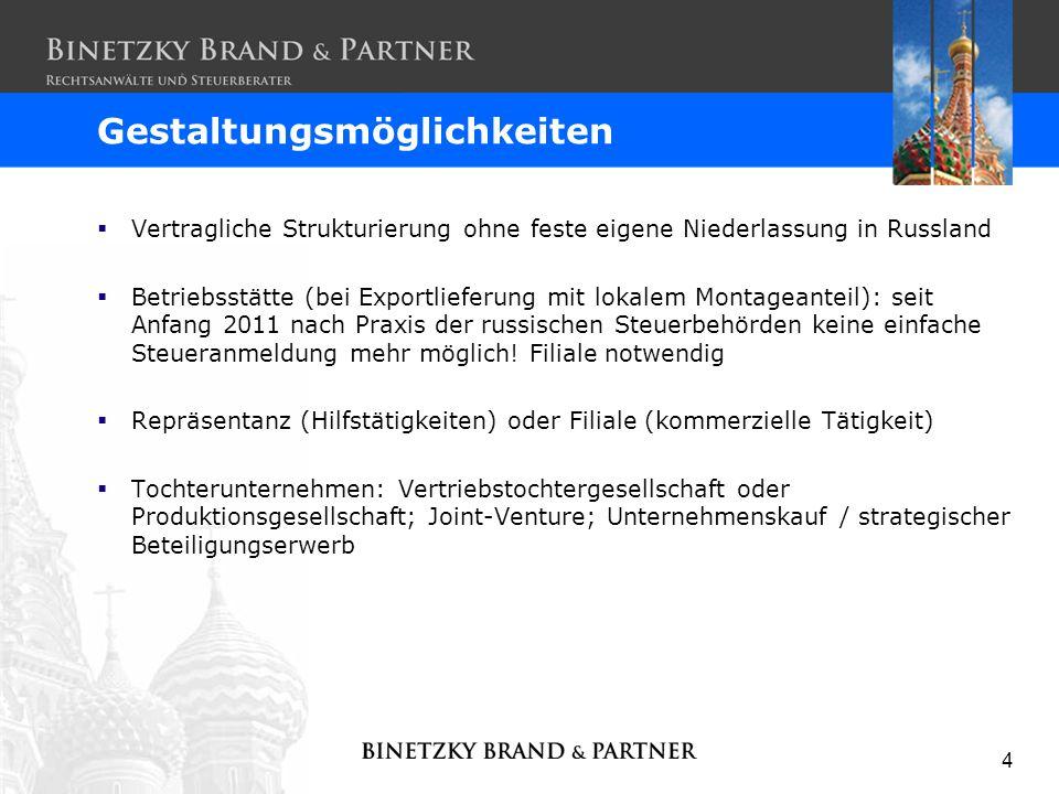 4 Gestaltungsmöglichkeiten Vertragliche Strukturierung ohne feste eigene Niederlassung in Russland Betriebsstätte (bei Exportlieferung mit lokalem Mon