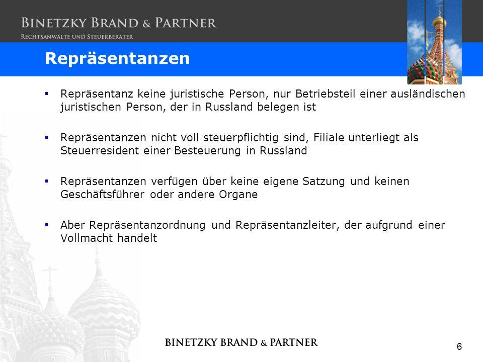 6 Repräsentanz keine juristische Person, nur Betriebsteil einer ausländischen juristischen Person, der in Russland belegen ist Repräsentanzen nicht vo
