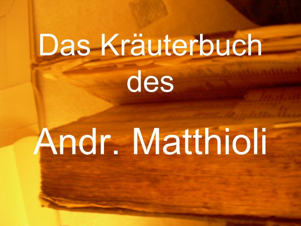 Das Kräuterbuch des Andr. Matthioli