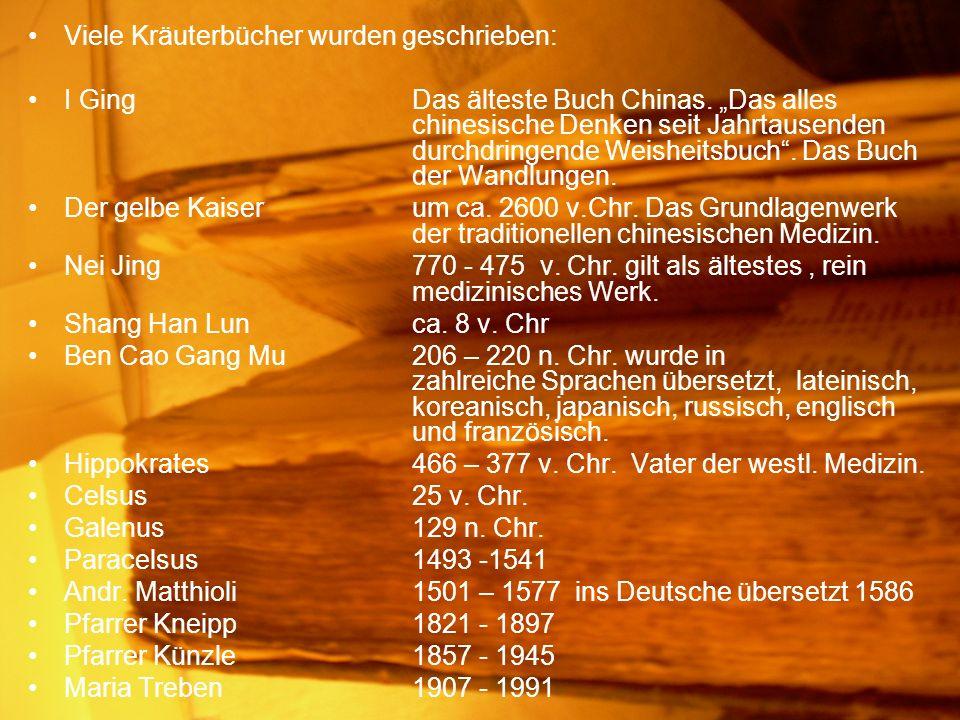 Viele Kräuterbücher wurden geschrieben: I GingDas älteste Buch Chinas. Das alles chinesische Denken seit Jahrtausenden durchdringende Weisheitsbuch. D