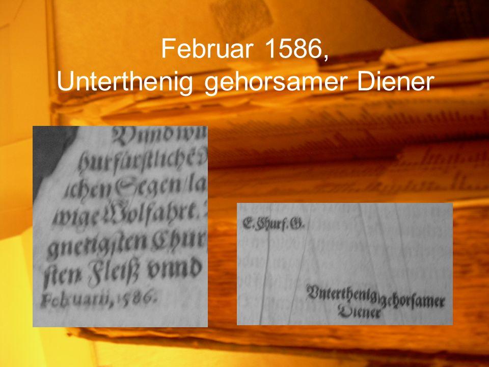 Februar 1586, Unterthenig gehorsamer Diener
