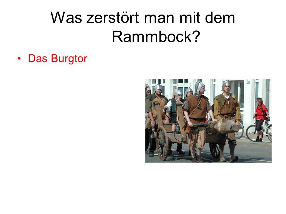 Was zerstört man mit dem Rammbock? Das Burgtor