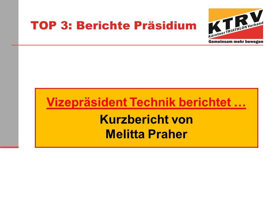 TOP 3: Berichte Präsidium Vizepräsident Technik berichtet … Kurzbericht von Melitta Praher