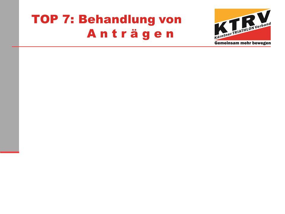 TOP 7: Behandlung von A n t r ä g e n