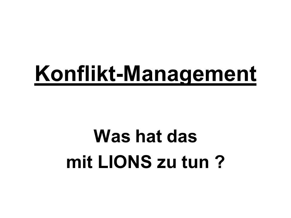 Konflikt-Management Was hat das mit LIONS zu tun ?