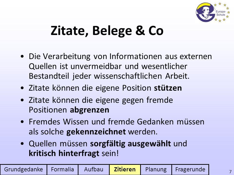 GrundgedankeFormaliaAufbauZitierenPlanungFragerunde 7 Zitate, Belege & Co Die Verarbeitung von Informationen aus externen Quellen ist unvermeidbar und
