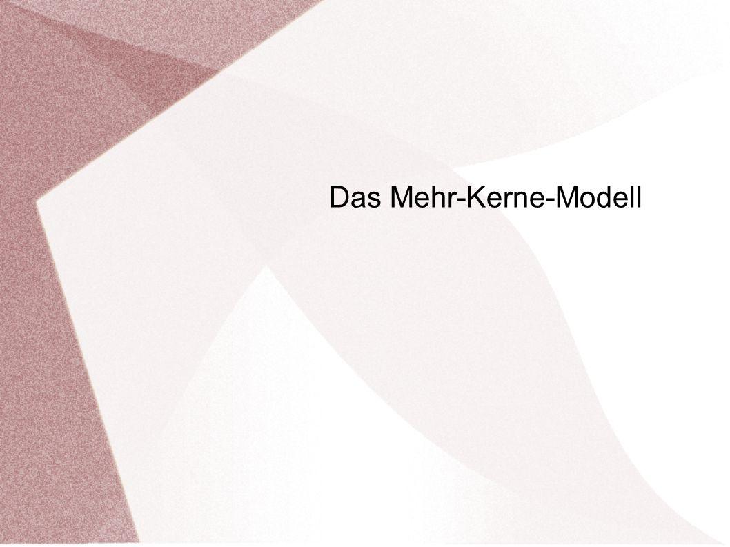 Das Mehr-Kerne-Modell
