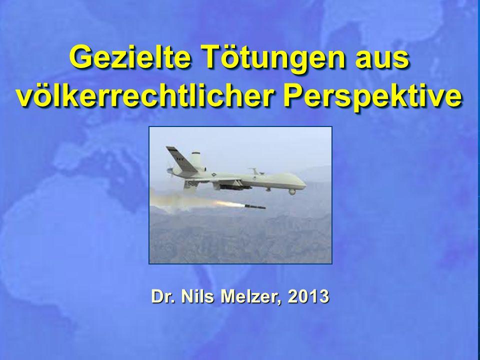 Dr. Nils Melzer, 2013 Gezielte Tötungen aus völkerrechtlicher Perspektive