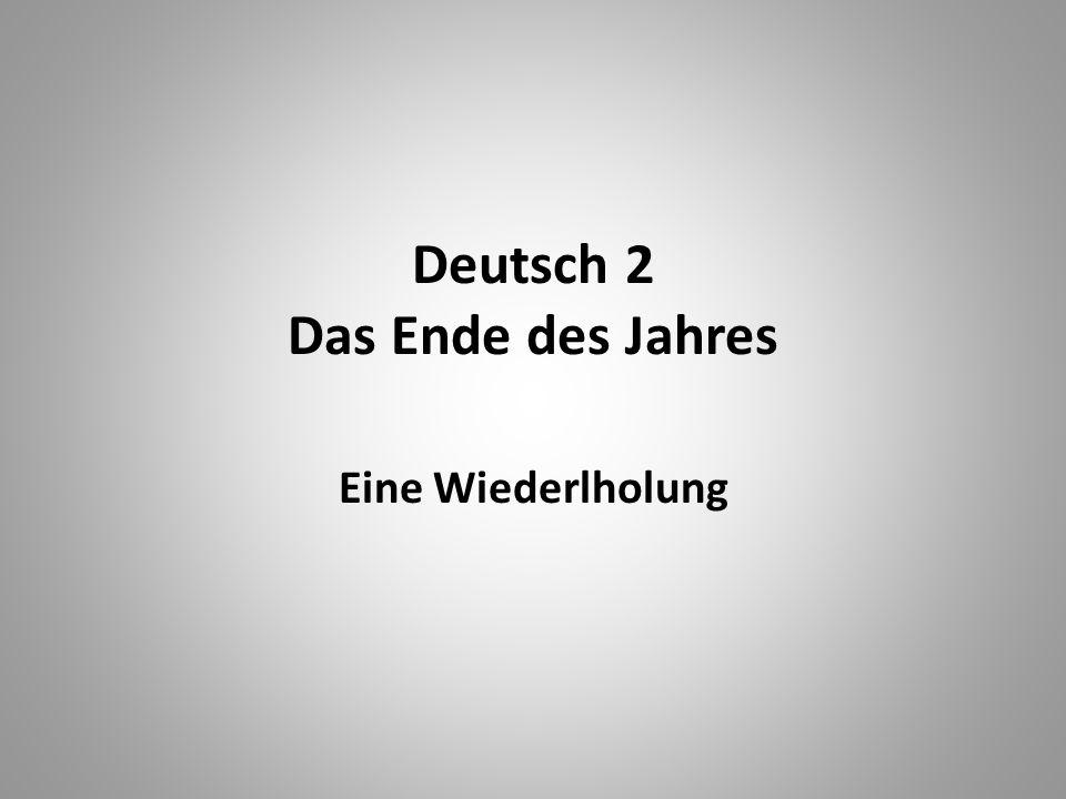 Deutsch 2 Das Ende des Jahres Eine Wiederlholung