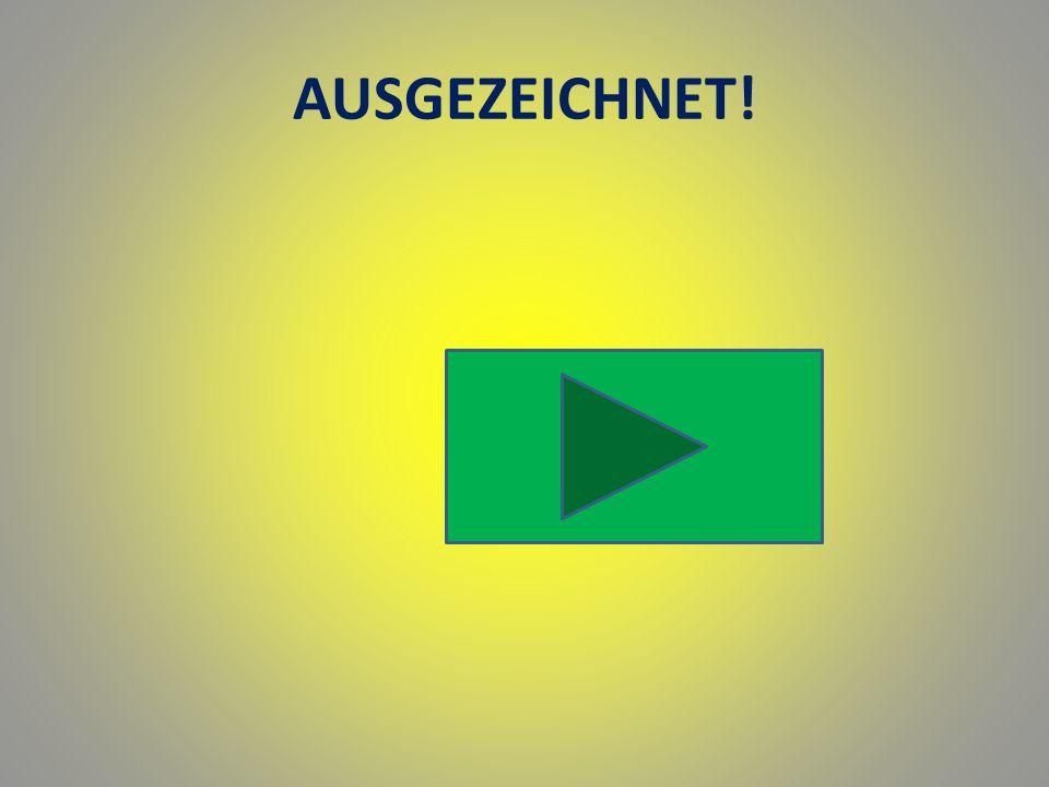 AUSGEZEICHNET!