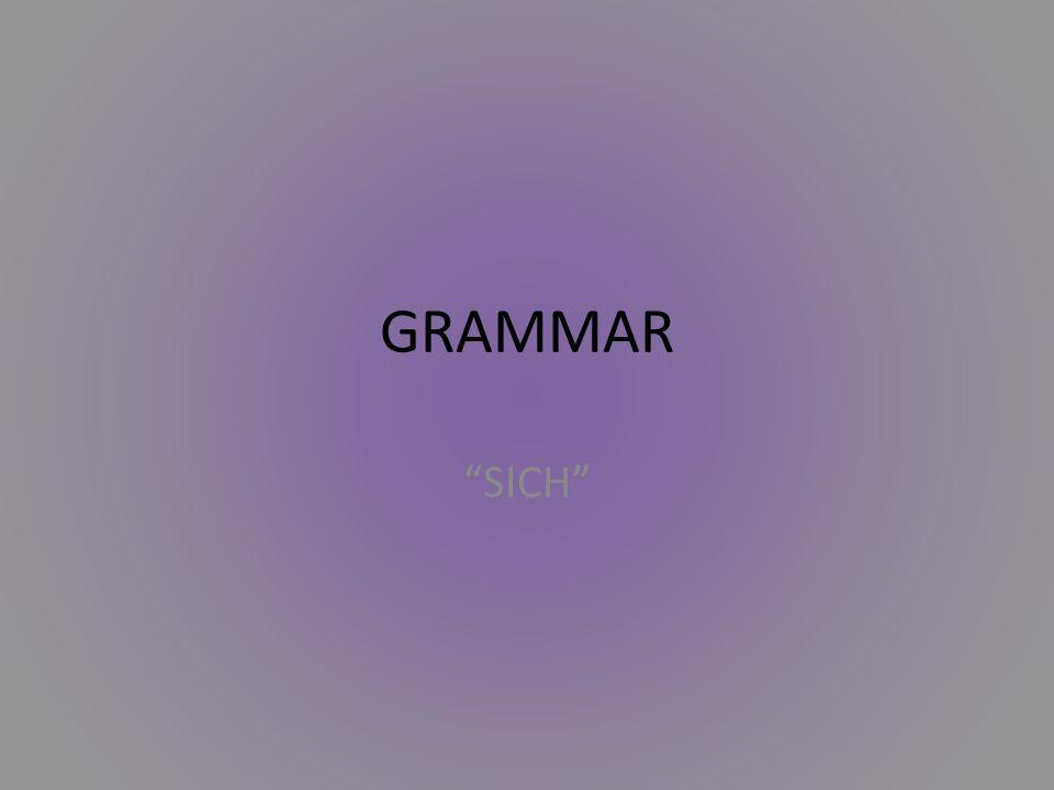GRAMMAR SICH