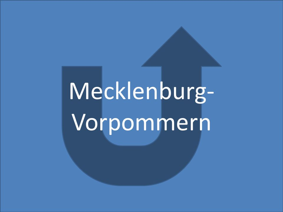 Mecklenburg-Vorpommern Mecklenburg- Vorpommern