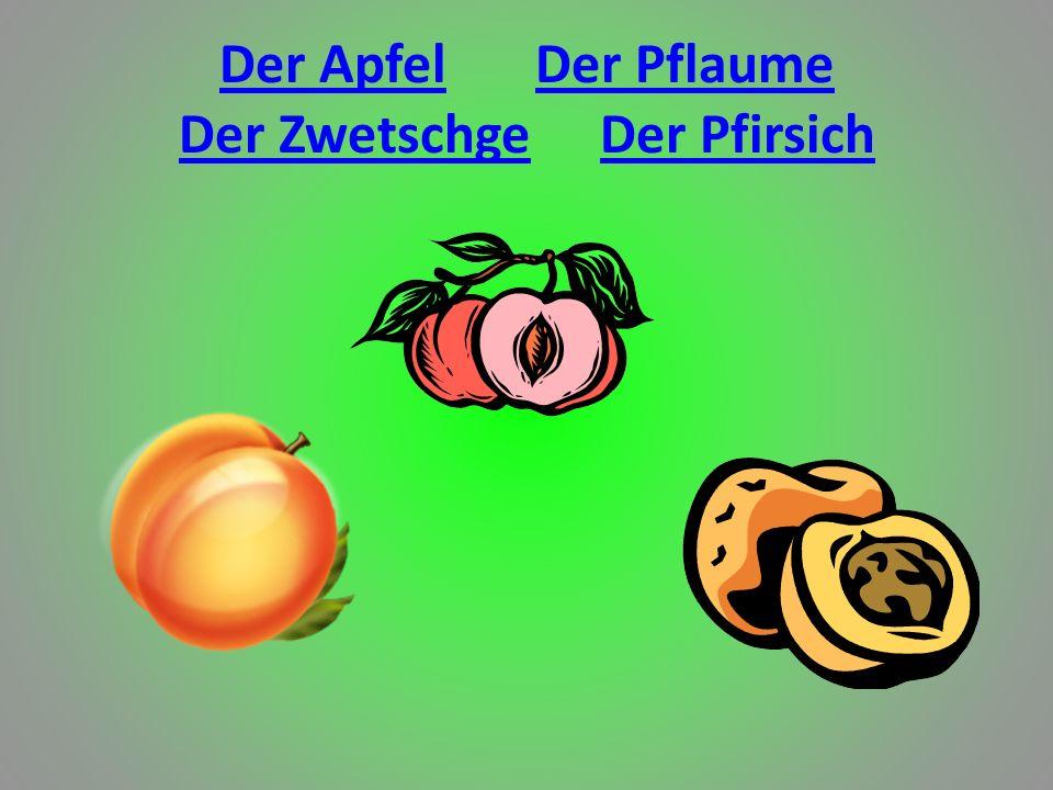 Der ApfelDer Pflaume Der ZwetschgeDer Pfirsich