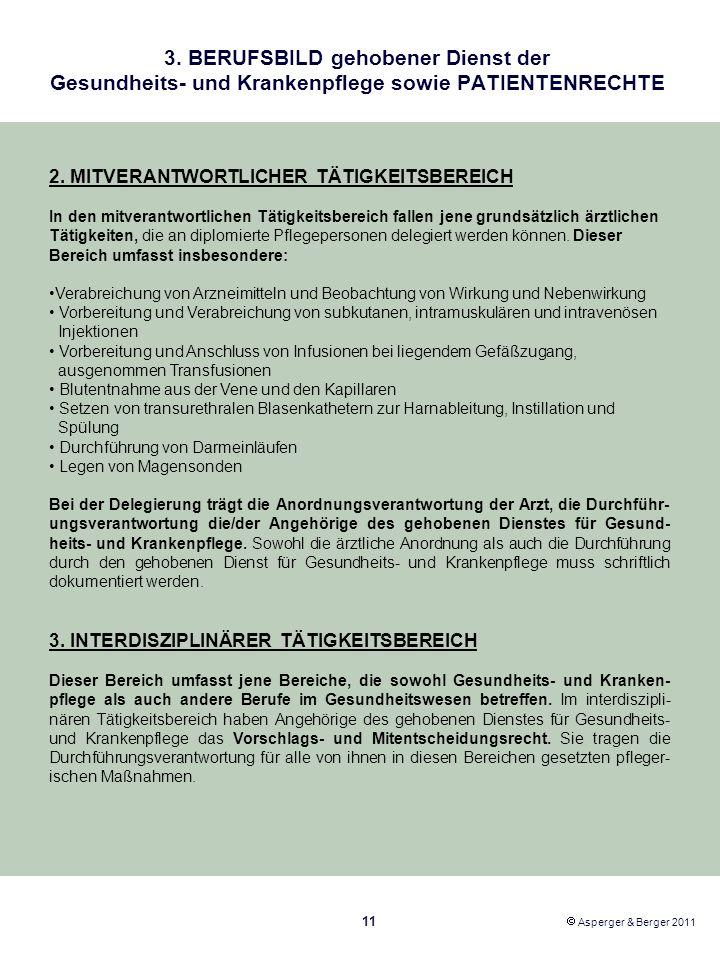 3. BERUFSBILD gehobener Dienst der Gesundheits- und Krankenpflege sowie PATIENTENRECHTE 11 Asperger & Berger 2011 2. MITVERANTWORTLICHER TÄTIGKEITSBER