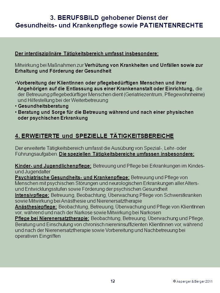 3. BERUFSBILD gehobener Dienst der Gesundheits- und Krankenpflege sowie PATIENTENRECHTE 12 Asperger & Berger 2011 Der interdisziplinäre Tätigkeitsbere