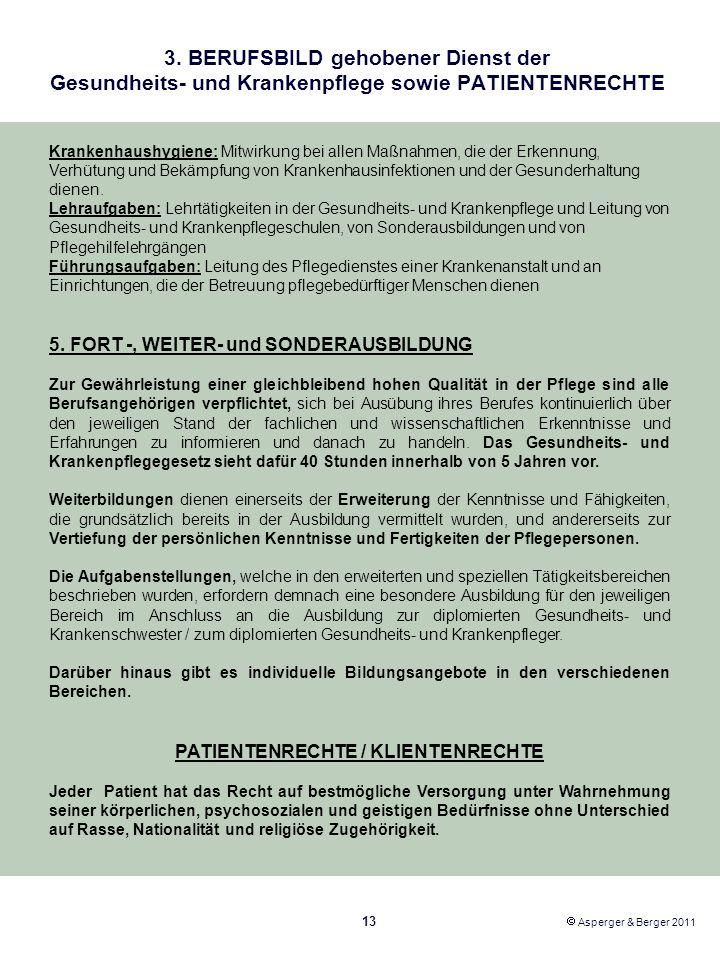 3. BERUFSBILD gehobener Dienst der Gesundheits- und Krankenpflege sowie PATIENTENRECHTE 13 Asperger & Berger 2011 Krankenhaushygiene: Mitwirkung bei a
