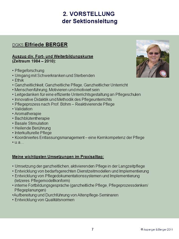 2. VORSTELLUNG der Sektionsleitung DGKS Elfriede BERGER Auszug div. Fort- und Weiterbildungskurse (Zeitraum 1984 – 2010): Pflegeforschung Umgang mit S