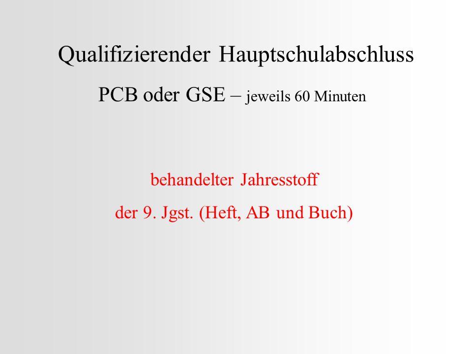 Qualifizierender Hauptschulabschluss PCB oder GSE – jeweils 60 Minuten behandelter Jahresstoff der 9. Jgst. (Heft, AB und Buch)