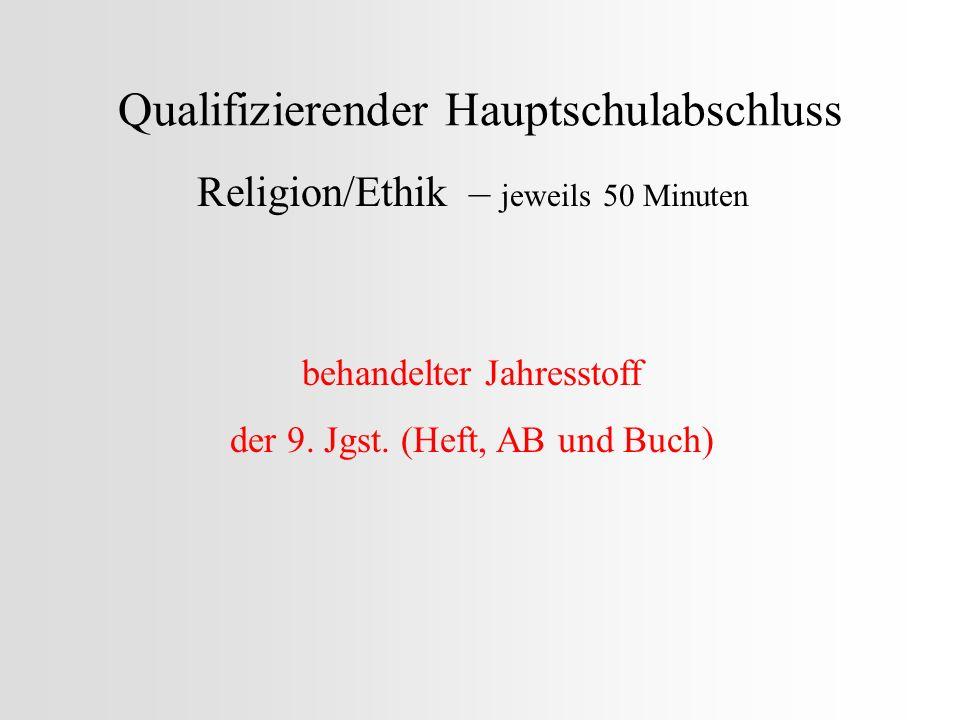Qualifizierender Hauptschulabschluss Religion/Ethik – jeweils 50 Minuten behandelter Jahresstoff der 9. Jgst. (Heft, AB und Buch)