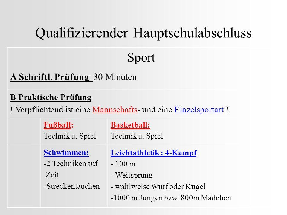 Qualifizierender Hauptschulabschluss Sport B Praktische Prüfung ! Verpflichtend ist eine Mannschafts- und eine Einzelsportart ! Fußball: Technik u. Sp
