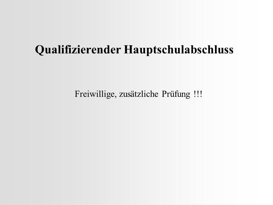Qualifizierender Hauptschulabschluss Freiwillige, zusätzliche Prüfung !!!
