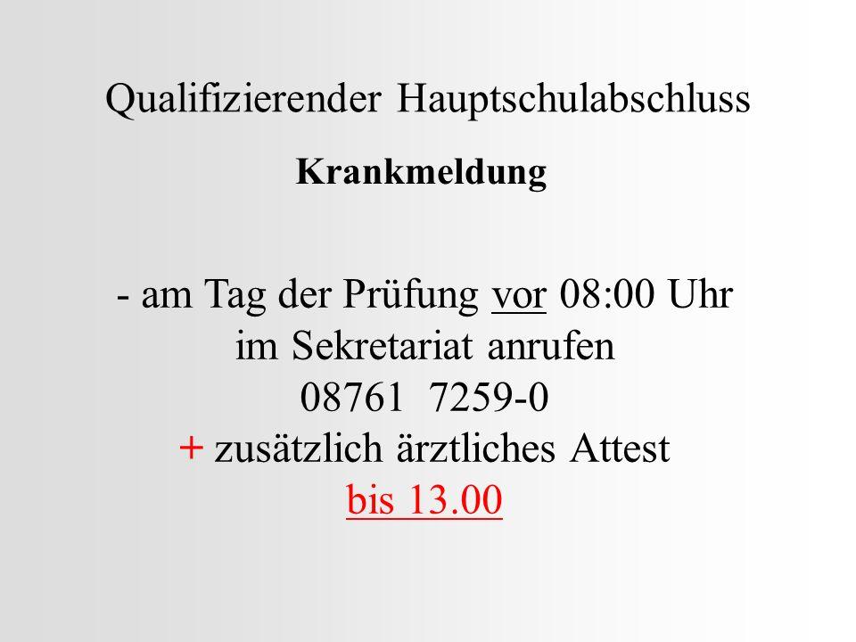 Qualifizierender Hauptschulabschluss Zeiten Anwesenheit bei den schriftlichen Prüfungen 7.30 Uhr!!.