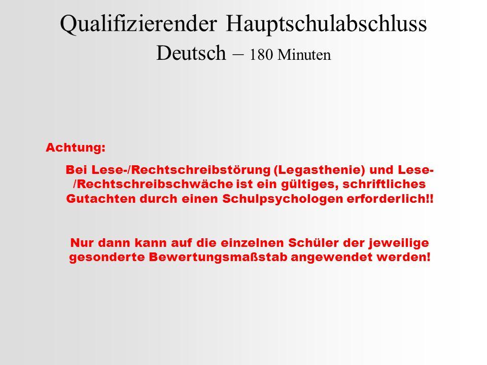 Qualifizierender Hauptschulabschluss Deutsch – 180 Minuten Achtung: Bei Lese-/Rechtschreibstörung (Legasthenie) und Lese- /Rechtschreibschwäche ist ei