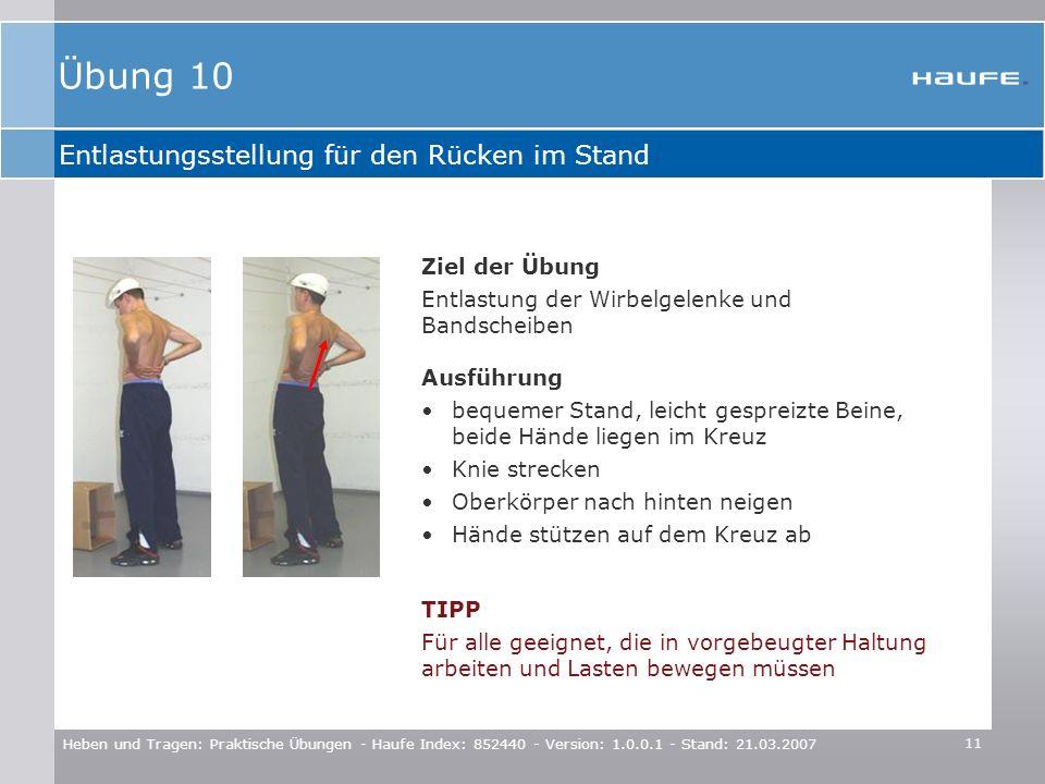 11 Heben und Tragen: Praktische Übungen - Haufe Index: 852440 - Version: 1.0.0.1 - Stand: 21.03.2007 Entlastungsstellung für den Rücken im Stand Ziel