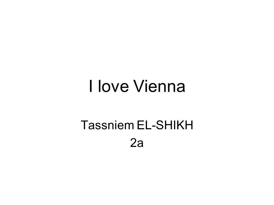 I love Vienna Tassniem EL-SHIKH 2a
