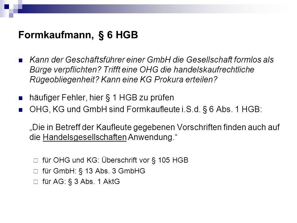 Formkaufmann, § 6 HGB Kann der Geschäftsführer einer GmbH die Gesellschaft formlos als Bürge verpflichten? Trifft eine OHG die handelskaufrechtliche R