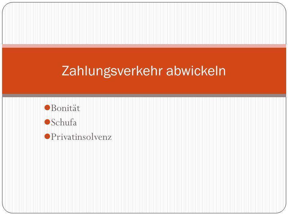 Bonität Schufa Privatinsolvenz Zahlungsverkehr abwickeln