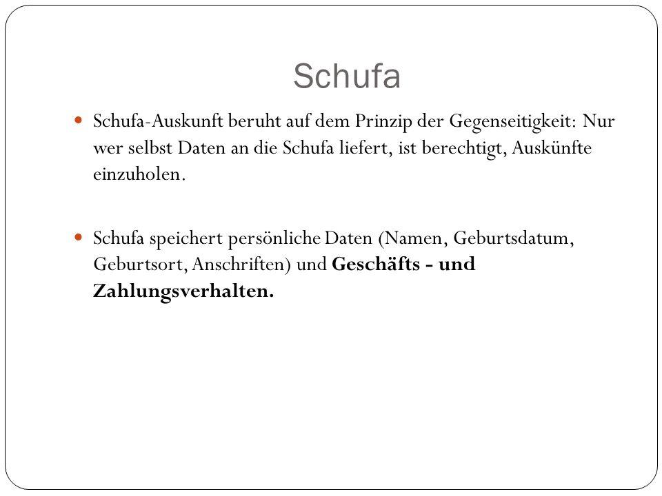 Schufa Schufa-Auskunft beruht auf dem Prinzip der Gegenseitigkeit: Nur wer selbst Daten an die Schufa liefert, ist berechtigt, Auskünfte einzuholen. S