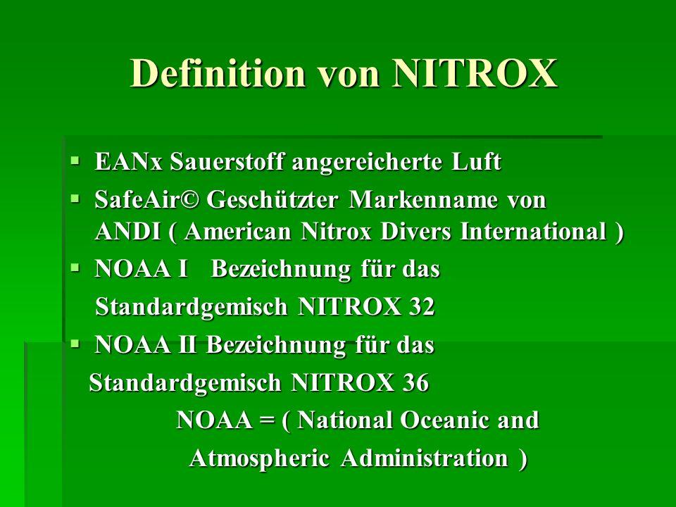 EANx Sauerstoff angereicherte Luft EANx Sauerstoff angereicherte Luft SafeAir© Geschützter Markenname von ANDI ( American Nitrox Divers International