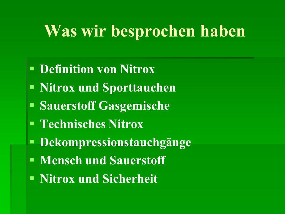 Was wir besprochen haben Definition von Nitrox Nitrox und Sporttauchen Sauerstoff Gasgemische Technisches Nitrox Dekompressionstauchgänge Mensch und S