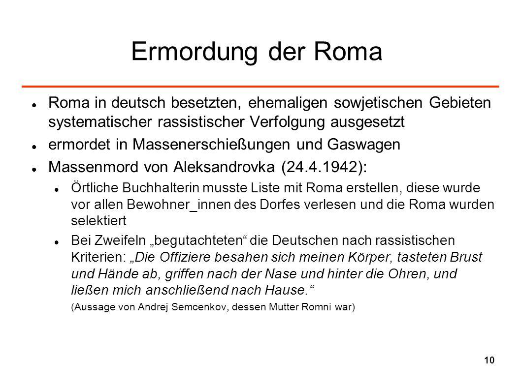 Ermordung der Roma Roma in deutsch besetzten, ehemaligen sowjetischen Gebieten systematischer rassistischer Verfolgung ausgesetzt ermordet in Massener