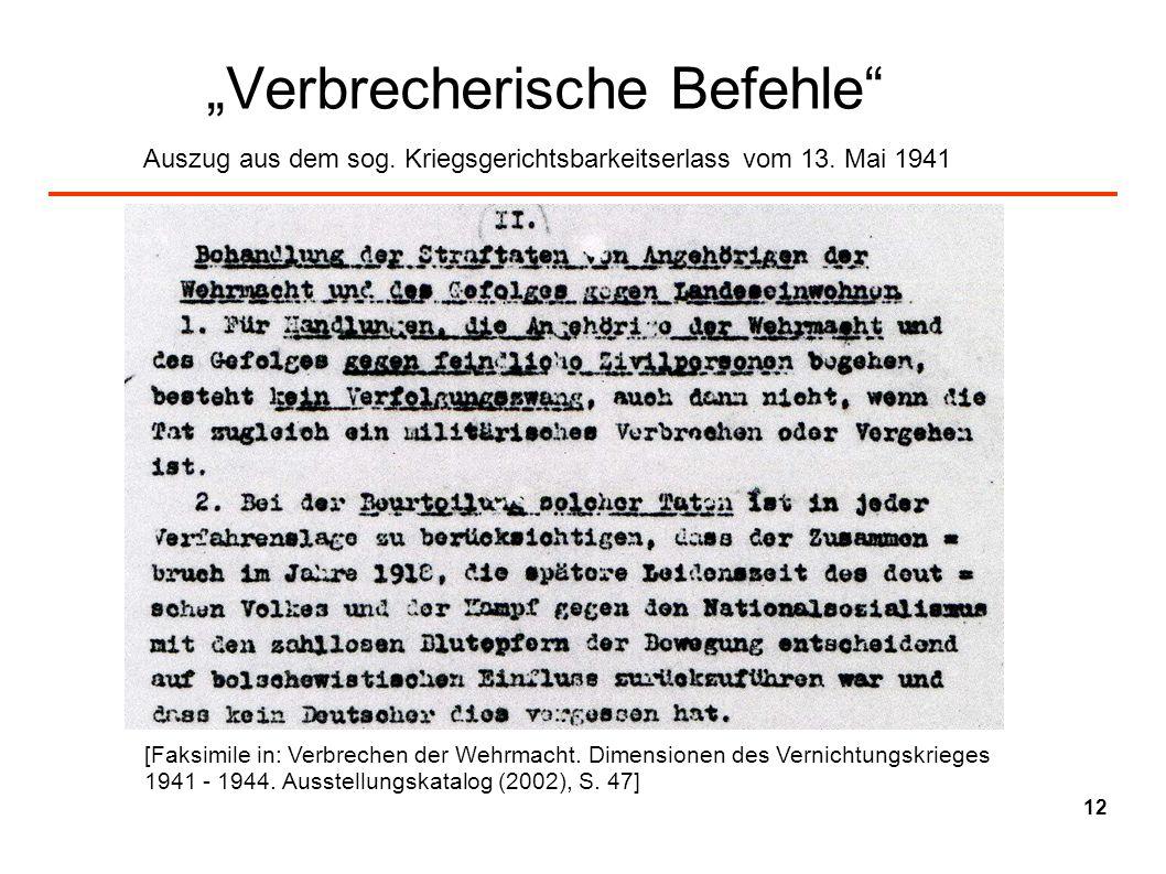 Verbrecherische Befehle Auszug aus dem sog. Kriegsgerichtsbarkeitserlass vom 13. Mai 1941 [Faksimile in: Verbrechen der Wehrmacht. Dimensionen des Ver