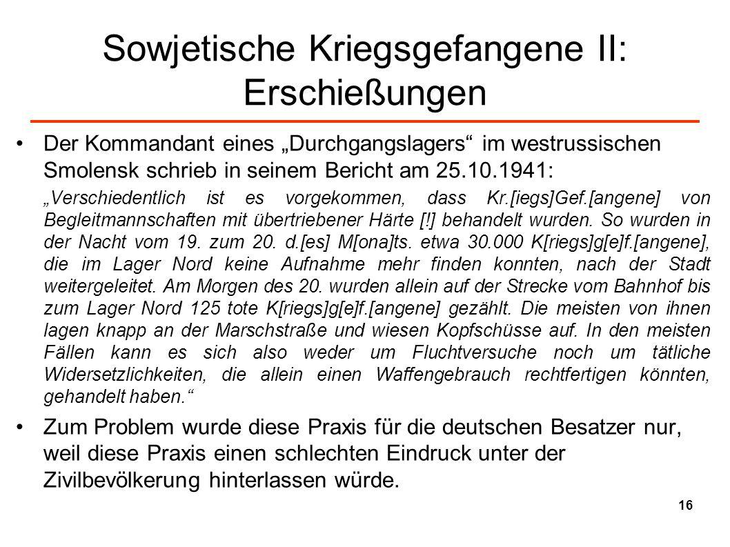 Sowjetische Kriegsgefangene II: Erschießungen Der Kommandant eines Durchgangslagers im westrussischen Smolensk schrieb in seinem Bericht am 25.10.1941