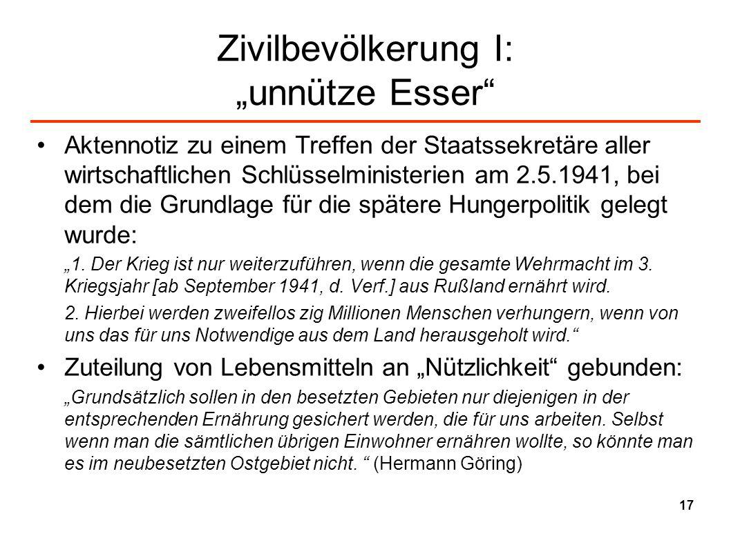 Zivilbevölkerung I: unnütze Esser Aktennotiz zu einem Treffen der Staatssekretäre aller wirtschaftlichen Schlüsselministerien am 2.5.1941, bei dem die