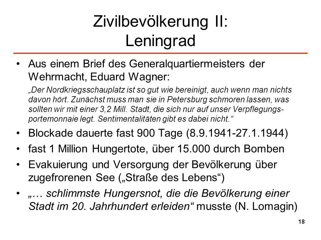Zivilbevölkerung II: Leningrad Aus einem Brief des Generalquartiermeisters der Wehrmacht, Eduard Wagner: Der Nordkriegsschauplatz ist so gut wie berei