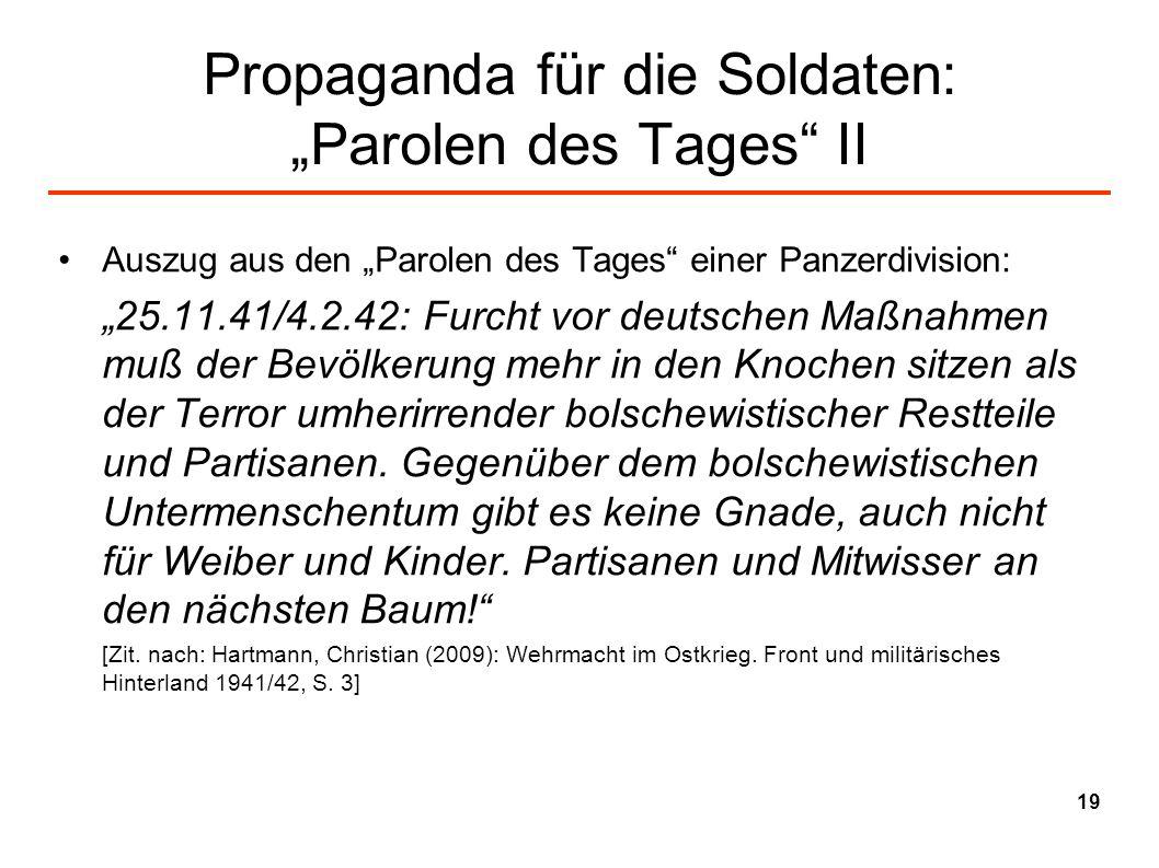 Propaganda für die Soldaten: Parolen des Tages II Auszug aus den Parolen des Tages einer Panzerdivision: 25.11.41/4.2.42: Furcht vor deutschen Maßnahm