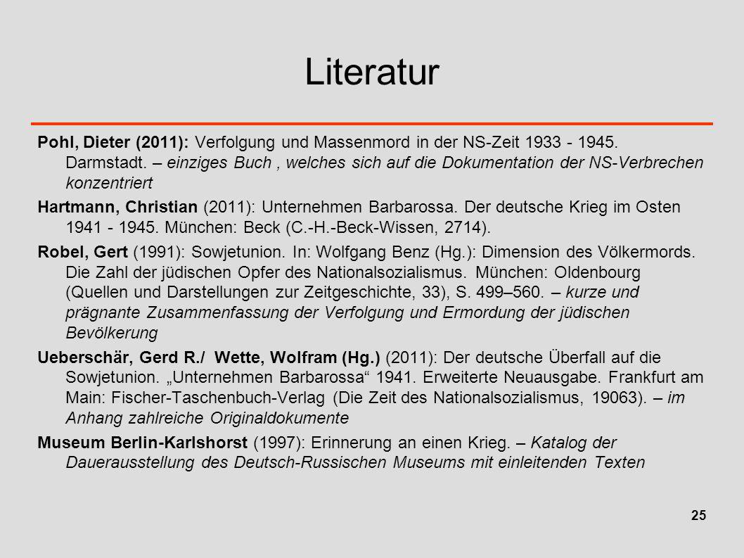 Literatur Pohl, Dieter (2011): Verfolgung und Massenmord in der NS-Zeit 1933 - 1945. Darmstadt. – einziges Buch, welches sich auf die Dokumentation de
