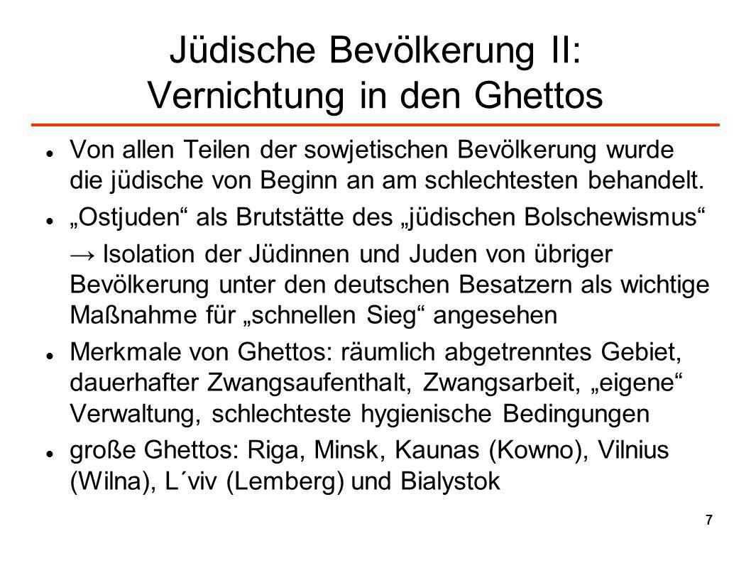Jüdische Bevölkerung III: Babi Jar (Massenerschießungen) direkt nach Überfall Beginn mit Massenerschießungen von jüdischen Männern (mehrere Tausend an einem Tag) ab Spätsommer 1941 planmäßige Ermordung von Frauen, Kindern und Alten in die Morde größtes zusammenhängendes Massaker: Babi Jar (Kiew) innerhalb von zwei Tagen (29./30.9.1941) ermordeten deutsche Wehrmachts-, SS- und Polizeieinheiten dort 33.771 Menschen Aufruf zur Umsiedlung zur Erfassung der jüdischen Bevölkerung: Sämtliche Juden der Stadt Kiew und Umgebung haben sich am Montag, dem 29.