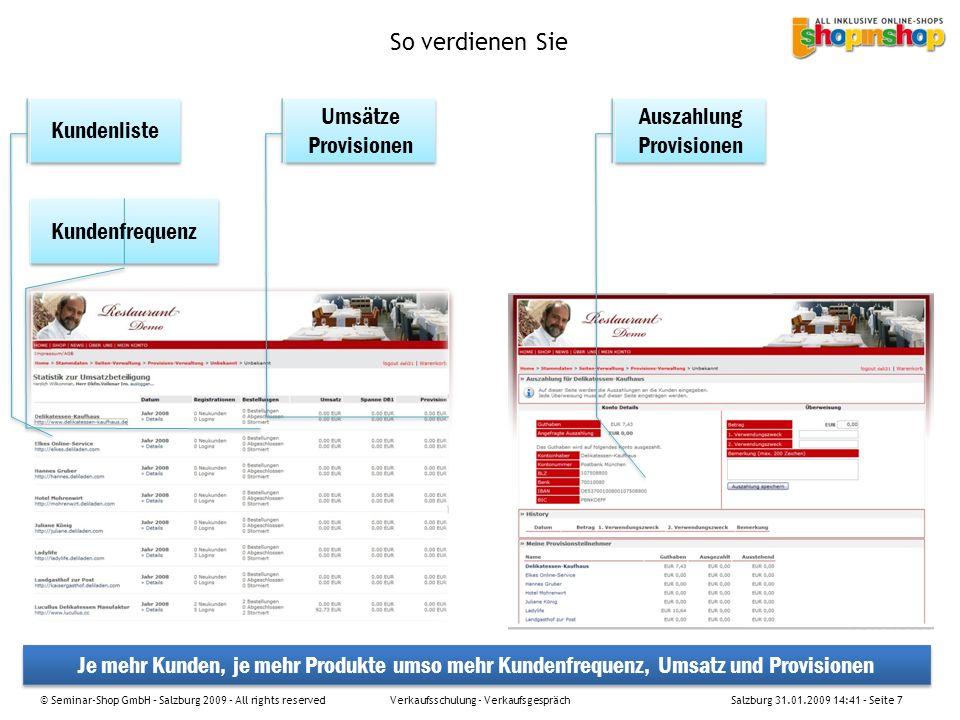 Beispiele Bestehende Homepage Shop eingebunden Neue Homepage mit Shop © Seminar-Shop GmbH – Salzburg 2009 – All rights reservedSalzburg 31.01.2009 14:41 – Seite 8 Verkaufsschulung - Verkaufsgespräch
