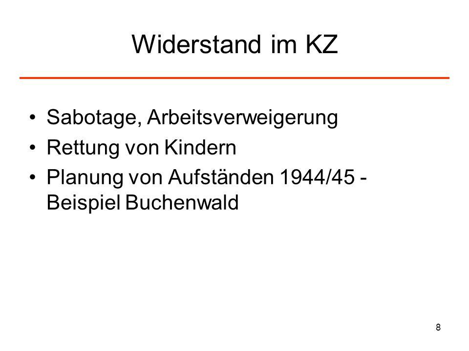 8 Widerstand im KZ Sabotage, Arbeitsverweigerung Rettung von Kindern Planung von Aufständen 1944/45 - Beispiel Buchenwald