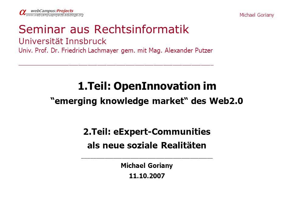 Michael Goriany webCampus:Projects www.webcampusprojects.edublogs.org Seminar aus Rechtsinformatik Universität Innsbruck Univ. Prof. Dr. Friedrich Lac