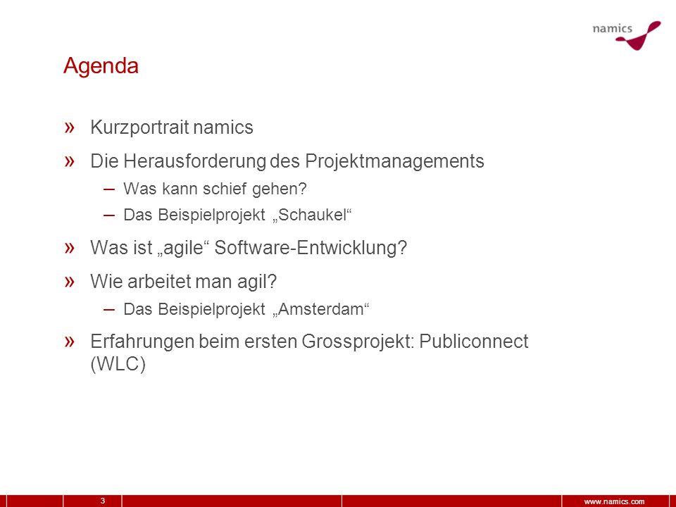 3 www.namics.com Agenda » Kurzportrait namics » Die Herausforderung des Projektmanagements – Was kann schief gehen? – Das Beispielprojekt Schaukel » W