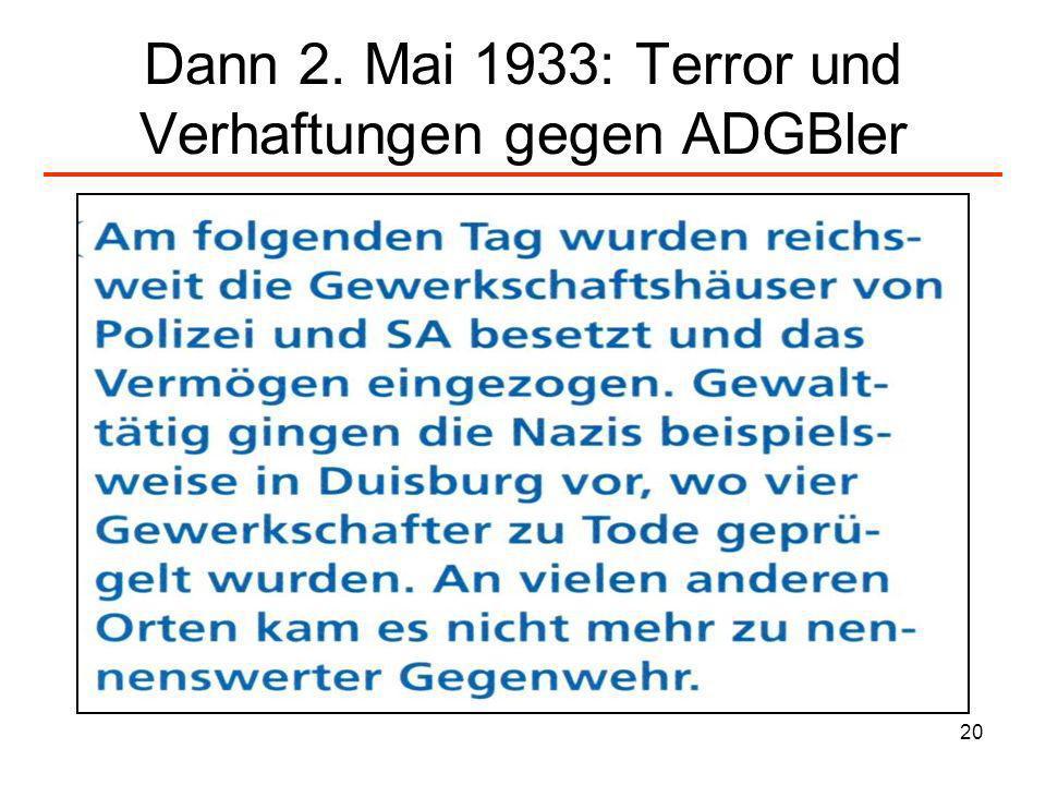20 Dann 2. Mai 1933: Terror und Verhaftungen gegen ADGBler